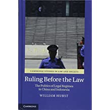 Ruling before the Law: The Politics of Legal Regimes in China and Indonesia