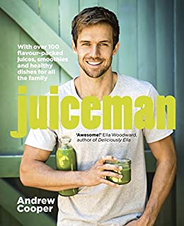 Juiceman: Over 100 healthy juice and smoothie recipes for all the family by [Cooper, Andrew]