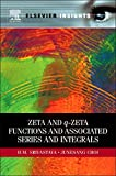 Zeta and q-Zeta Functions and Associated Series and Integrals 画像
