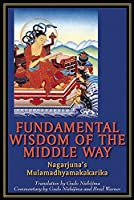 Fundamental Wisdom of the Middle Way: Nagarjuna's Mulamadhyamakakarika