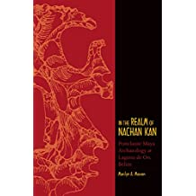 In the Realm of Nachan Kan: Postclassic Maya Archaeology at Laguna De On, Belize (Mesoamerican Worlds)