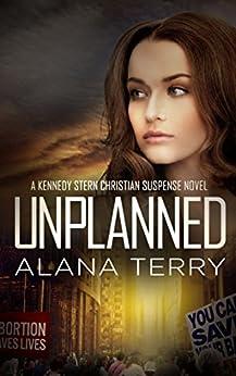 Unplanned (A Kennedy Stern Christian Suspense Novel Book 1) by [Terry, Alana]