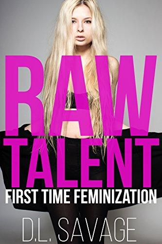 Raw Talent: First Time Feminization (English Edition)