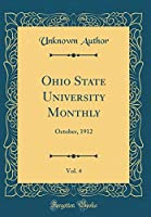 Ohio State University Monthly, Vol. 4: October, 1912 (Classic Reprint)