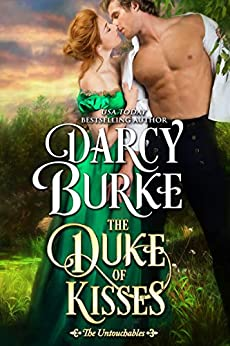 The Duke of Kisses (The Untouchables Book 11) by [Burke, Darcy]