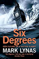 Six Degrees: Our Future on a Hotter Planet
