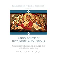 Sunday Gospels of Tute, Babeh, and Hatour (Treasures of Fathers of the Church)