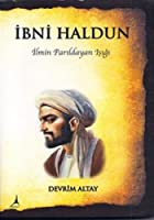Ibni Haldun - Ilmin Parildayan Isigi