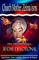Church Mother Zelma-Isms: 30 Day Devotional