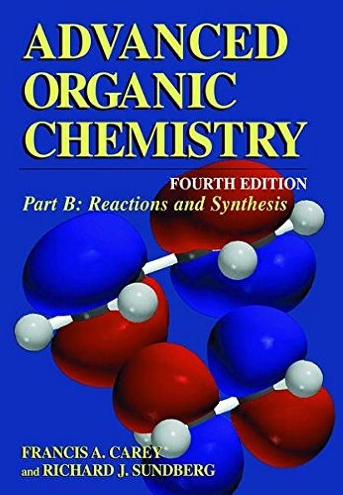 わがまま変なデクリメントAdvanced Organic Chemistry: Part B: Reaction and Synthesis