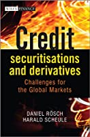 Credit Securitisations and Derivatives: Challenges for the Global Markets (The Wiley Finance Series)