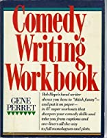 Comedy Writing Workbook
