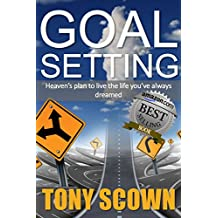 Goal Setting: Heaven's plan to live the life you've always dreamed