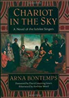 Chariot in the Sky: A Story of the Jubilee Singers (The Iona and Peter Opie Library of Children's Literature)