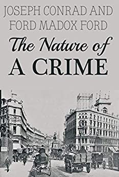 The Nature of a Crime by [Joseph Conrad, Ford Madox Ford]