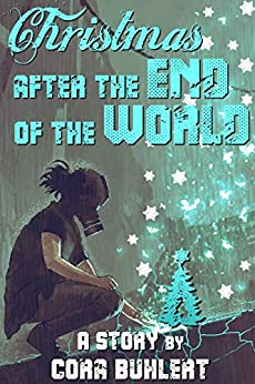 Christmas after the End of the World by [Buhlert, Cora]