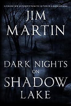 Dark Nights On Shadow Lake by [Martin, Jim]