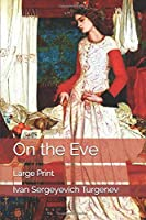 On the Eve: Large Print