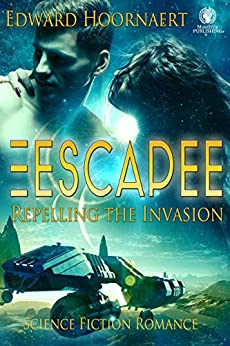 Escapee: Repelling the Invasion by [Hoornaert, Edward]