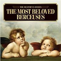 Most Beloved Berceuses by V.A. (2007-12-05)
