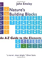Nature's Building Blocks: An A-Z Guide to the Elements (Oxford Pakistan Paperbacks)