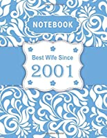 Notebook - Best Wife Since 2001: 18th Wedding Anniversary Gift for Her - Eighteen year Wedding Anniversary Gift for Wife Couple Married in 2001 ( 8.5 x 11 inches - 108 Pages )