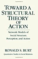 Toward a Structural Theory of Action: Network Models of Social Structure, Perception and Action