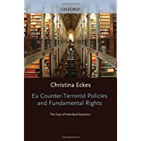 Eu Counter-terrorist Policies and Fundamental Rights: The Case of Individual Sanctions (Oxford Studies in European Law)