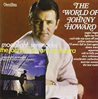 World of Johnny Howard/Moonlight Serenades