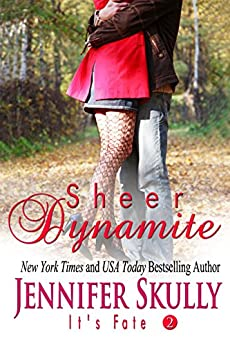 Sheer Dynamite: It's Fate Series, Book 2 by [Skully, Jennifer, Haynes, Jasmine]