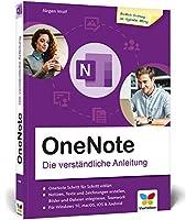OneNote: Die verstaendliche Anleitung. So setzen Sie Microsofts digitalen Notizblock effektiv ein