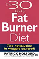 The 30 Day Fatburner Diet: The Revolution in Weight Control!
