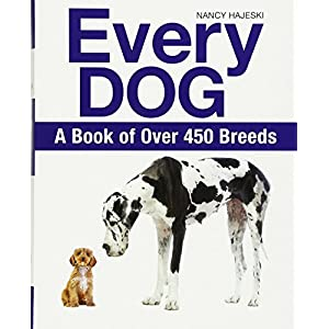 Every Dog: A Book of 450 Breeds: A Book of Over 450 Breeds Click on image for further info.
