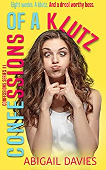 Confessions Of A Klutz (Confessions Series Book 1) by [Davies, Abigail]
