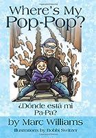 Where's My Poppop: Donde Esta Mi Pa-Pa?