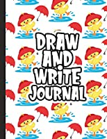 Draw And Write Journal: Kids Drawing & Writing Paper - Half Page Lined Paper with Drawing Space - Yellow Duck Rainy (Grades K-2 Primary Composition Notebook)