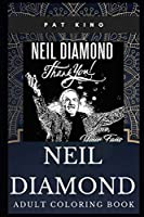 Neil Diamond Adult Coloring Book: Acclaimed Singer-songwriter and Acting Legend Inspired Coloring Book for Adults (Neil Diamond Books)