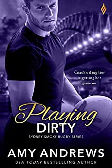 Playing Dirty (Sydney Smoke Rugby Series Book 6) by [Andrews, Amy]