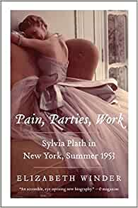 amazon pain parties work sylvia plath in new york summer 1953