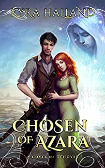 Chosen of Azara (Tales of Tehovir Book 1) by [Halland, Kyra]