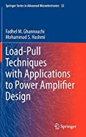 Load-Pull Techniques with Applications to Power Amplifier Design (Springer Series in Advanced Microelectronics)