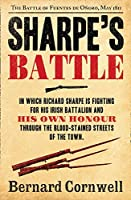 Sharpe's Battle: Richard Sharpe and the Battle of Fuentes de Ooro, May 1811 (The Sharpe Series)