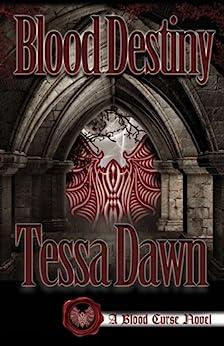 Blood Destiny (Blood Curse Series Book 1) by [Dawn, Tessa]