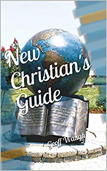 [Waugh, Geoff]のNew Christian's Guide (Great Commission Book 4) (English Edition)