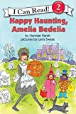 Happy Haunting, Amelia Bedelia (I Can Read, Reading 2 With Help)