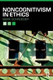 Noncognitivism in Ethics (New Problems of Philosophy) (English Edition)