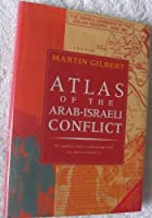 Atlas of the Arab-Israeli Conflict