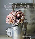 Jane Packer's Flower Course: Easy techniques for fabulous flower arranging 画像