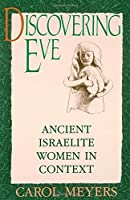 Discovering Eve: Ancient Israelite Women in Context (Oxford Paperbacks) [並行輸入品]