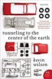 Tunneling to the Center of the Earth: Stories (P.S.)